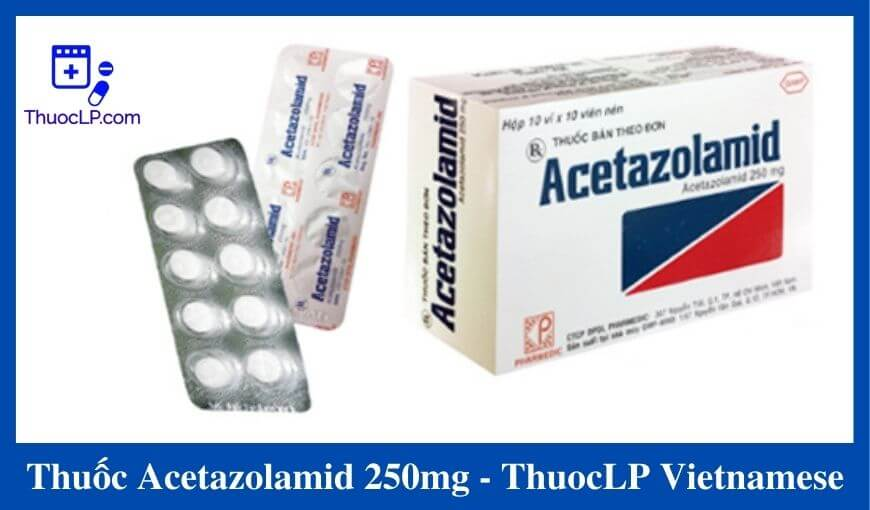 thuoc-acetazolamid-cong-dung-lieu-dung-cach-dung