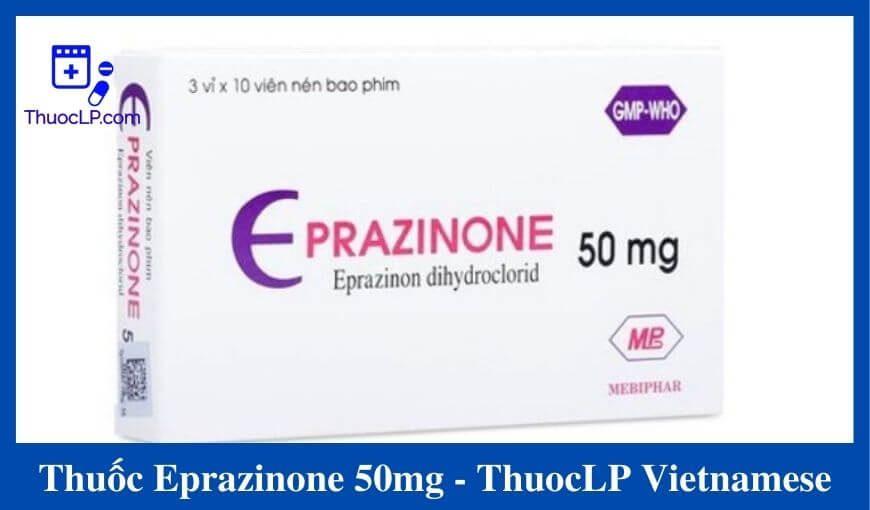 thuoc-eprazinone-50mg-giam-ho-long-dom-cach-dung-lieu-dung